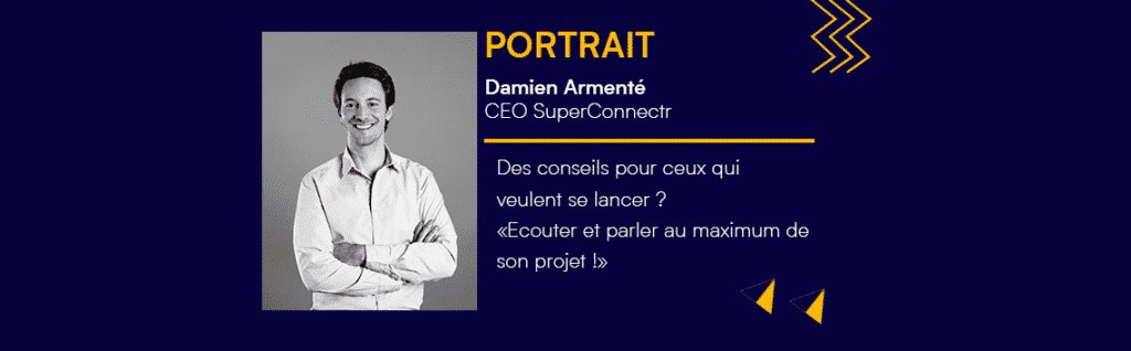 [PORTRAIT] Damien Armenté, CEO SuperConnectr