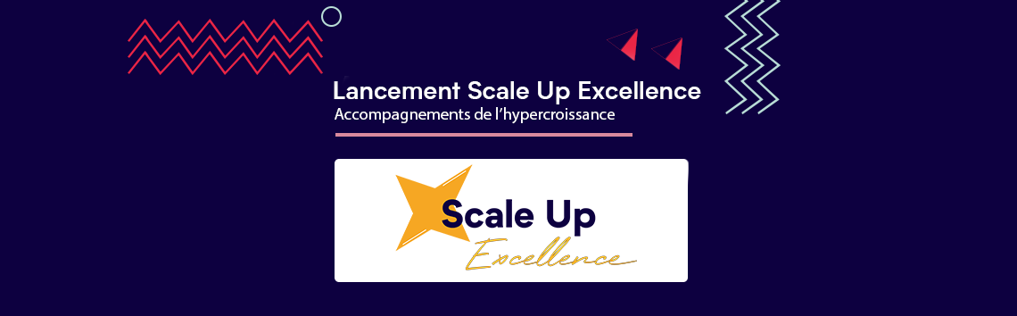 [AAC] - Lancement du programme Scale Up Excellence