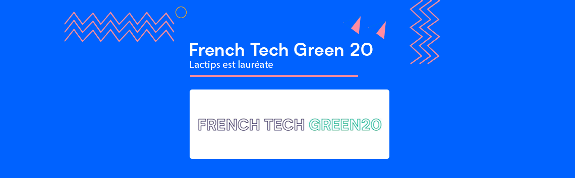 Lactips, lauréate de French Tech Green 20 !